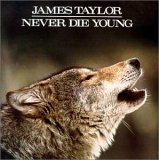 James Taylor:Never die young