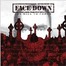 Face Down:The will to power