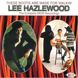 Lee Hazlewood:These Boots Are Made For Walkin' - The Complete MGM Recordings