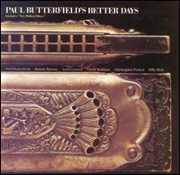Paul Butterfield: Better days