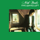 Nick Drake: Five Leaves Left