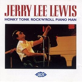 Jerry Lee Lewis:Honky Tonk Rock 'n Roll Piano Man