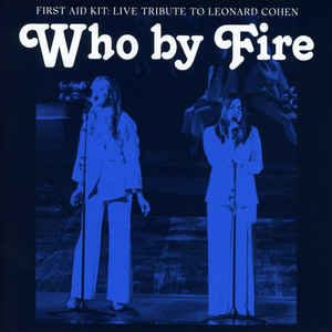 First Aid Kit: Who By Fire