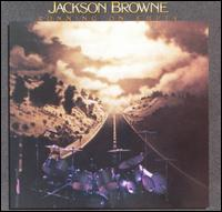 Jackson Browne: Running On Empty