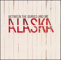 Between The Buried And Me:Alaska