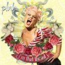 Pink:I'm Not Dead