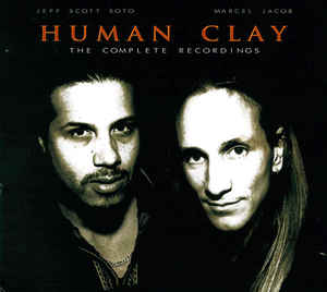 Human Clay: The Complete Recordings
