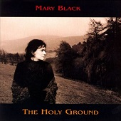 Mary Black: The Holy Ground