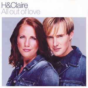 H & Claire:All Out Of Love