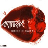 Anthrax: Return Of The Killer A's