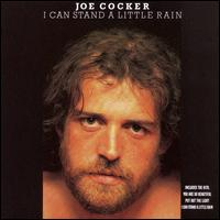 Joe Cocker: I Can Stand A Little Rain