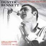 Duster Bennett:I Choose To Sing The Blues