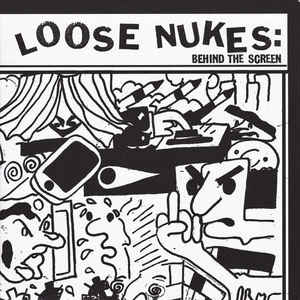 Loose Nukes:Behind The Screen