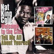 Nat King Cole: Welcome To The Club/Tell Me All About Yourself