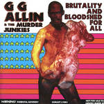 GG Allin:Brutality and Bloodshed for All