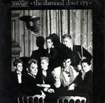 Visage:the damned don't cry