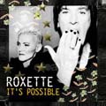 Roxette: It's Possible