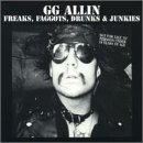 GG Allin:Freaks, faggots, Drunks & Junkies