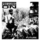 Pressing On:Future