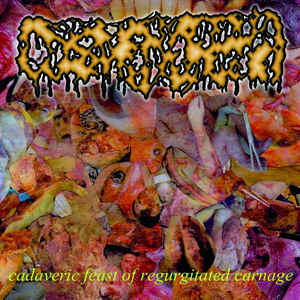 Dysmenhorrea: Cadaveric Feast of Regurgitated Carnage