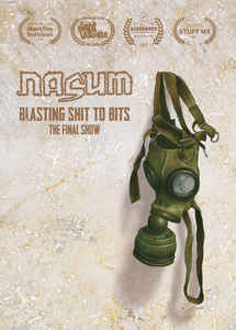Nasum:Blasting Shit To Bits - The Final Show