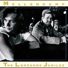 John Cougar Mellencamp: The Lonesome Jubilee