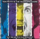 Tom Petty & the Heartbreakers:Let me up (I've had enough)